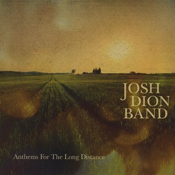 "Josh Dion Band ""Anthems For The Long Distance"""
