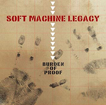 "Soft Machine Legacy ""Burden of Proof"""