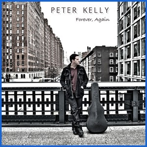 "Peter Kelly ""Forever, Again"""