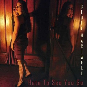 "Geoff Hartwell ""Hate To See You Go"""