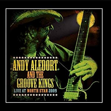 "Andy Aledort and the Groove Kings ""Live at North Star 2009"""
