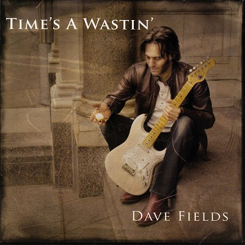 "Dave Fields ""Time's A Wastin'"""